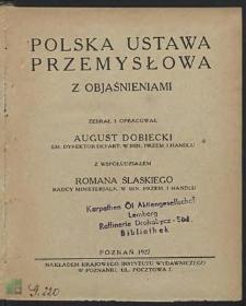 Polska ustawa przemysłowa z objaśnieniami. [Cz. 1]