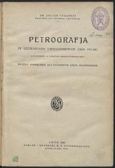 Petrografja : ze szczególnem uwzględnieniem ziem Polski : zwięzły podręcznik dla studentów szkół akademickich