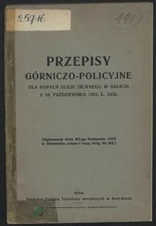 Przepisy górniczo-policyjne dla kopalń oleju ziemnego w Galicyi z 10 października 1913, L. 5232.