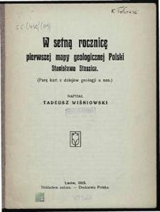 W setną rocznicę pierwszej mapy geologicznej Polski : Parę kart z dziejów geologji u nas