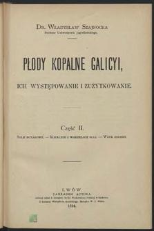 Płody kopalne Galicyi, ich występowanie i zużytkowanie. Cz. 2, Sole potasowe, kopalnie i warzelnie soli, wosk ziemny