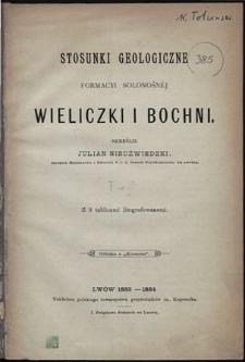 Stosunki geologiczne formacyi solonośnéj Wieliczki i Bochni