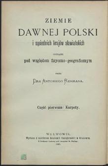 Ziemie dawnej Polski i sąsiednich krajów sławiańskich opisane pod względem fizyczno-geograficznym. Cz. 1, Karpaty
