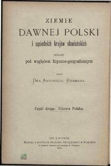 Ziemie dawnej Polski i sąsiednich krajów sławiańskich opisane pod względem fizyczno-geograficznym. Cz. 2, Niżowa Polska