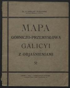 Mapa górniczo-przemysłowa Galicyi : według stanu w roku 1910 z objaśnieniami