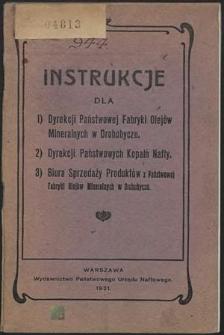 Instrukcje dla Dyrekcji Państwowej Fabryki Olejów Mineralnych w Drohobyczu