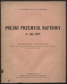 Polski przemysł naftowy w roku 1928 : Sprawozdanie statystyczne Izby Pracodawców w Przemyśle Naftowym w Borysławiu