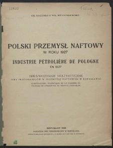 Polski przemysł naftowy w roku 1927 : Sprawozdanie statystyczne Izby Pracodawców w Przemyśle Naftowym w Borysławiu