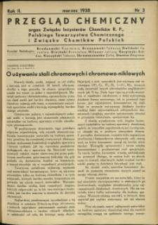 Przegląd Chemiczny : organ Związku Inżynierów Chemików R.P., Polskiego Towarzystwa Chemicznego i Związku Chemików Polskich. R.2 : 1938 r. : nr 3