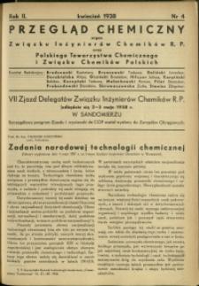 Przegląd Chemiczny : organ Związku Inżynierów Chemików R.P. oraz Polskiego Towarzystwa Chemicznego i Związku Chemików Polskich. R.2 : 1938 r. : Nr 4