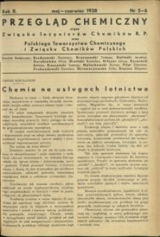 Przegląd Chemiczny : organ Związku Inżynierów Chemików R.P. oraz Polskiego Towarzystwa Chemicznego i Związku Chemików Polskich. R.2 : 1938 r. : nr 5-6