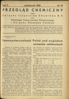 Przegląd Chemiczny : organ Związku Inżynierów Chemików R.P. oraz Polskiego Towarzystwa Chemicznego i Związku Chemików Polskich. R.2 : 1938 r. : nr 10