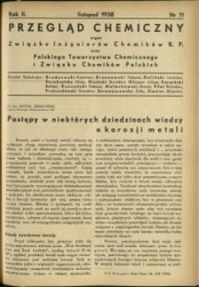 Przegląd Chemiczny : organ Związku Inżynierów Chemików R.P. oraz Polskiego Towarzystwa Chemicznego i Związku Chemików Polskich. R.2 : 1938 r. : nr 11