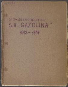 """W dwudziestopięciolecie S. A. """"Gazolina"""" : 1912-1937"""