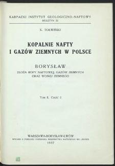 Kopalnie nafty i gazów ziemnych w Polsce. T. 2, Borysław. cz. 2, Złoża ropy naftowej, gazów ziemnych oraz wosku ziemnego