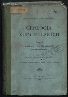 Geologia ziem polskich. T. 2, Formacye młodsze (Kreda-Dyluwium)