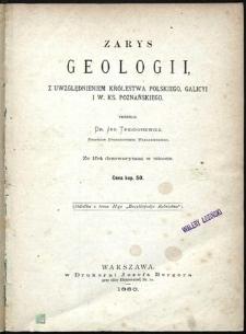 Zarys geologii : z uwzględnieniem Królestwa Polskiego, Galicyi i W. Ks. Poznańskiego