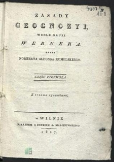 Zasady geognozyi wedle nauki Wernera. Cz. 1