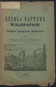 Źródła naftowe w Karpatach : studyum geologiczno-tektoniczne