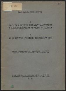 Projekt nowej ustawy naftowej z geologicznego punktu widzenia : referat wygłoszony na Drugim Zjeździe Geologiczno-Naftowym 15 stycznia 1931 we Lwowie