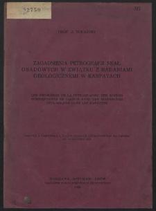 Zagadnienia petrografji skał osadowych w związku z badaniami geologicznemi w Karpatach
