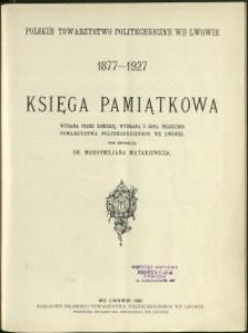 Księga pamiątkowa wydana z okazji 50-letniego jubileuszu Towarzystwa : Polskie Towarzystwo Politechniczne we Lwowie 1877-1927
